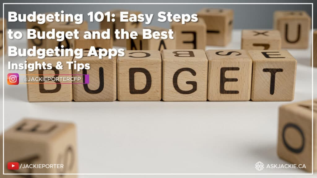 budgeting apps and budgeting tips jackie porter certified financial planner and financial advisor in toronto meet jackie